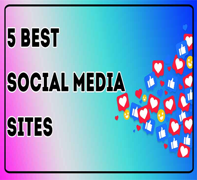 5 Best Social Media Sites in 2020 for Business and for Personal Use