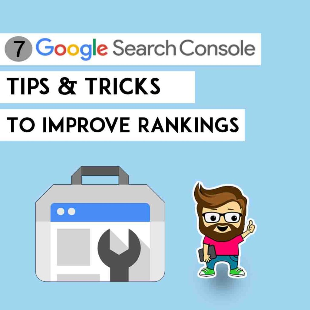7 Steps of Google Search Console to make SEO Better